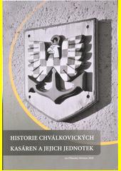 Historie chválkovických kasáren a jejich jednotek  (odkaz v elektronickém katalogu)