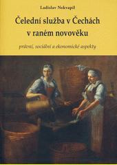 Čelední služba v Čechách v raném novověku : právní, sociální a ekonomické aspekty  (odkaz v elektronickém katalogu)