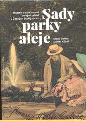 Sady, parky, aleje : historie a současnost veřejné zeleně v Českých Budějovicích  (odkaz v elektronickém katalogu)