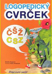 Logopedický cvrček : pracovní sešit Č, Š, Ž, C, S, Z  (odkaz v elektronickém katalogu)