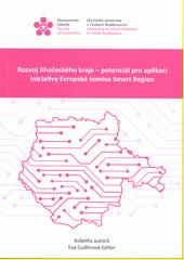 Rozvoj Jihočeského kraje - potenciál pro aplikaci iniciativy Evropské komise Smart Region  (odkaz v elektronickém katalogu)