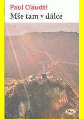 Mše tam v dálce = (La messe là-bas)  (odkaz v elektronickém katalogu)