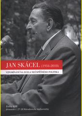 Jan Skácel (1934-2018) : vzpomínání na zcela neúspěšného politika (odkaz v elektronickém katalogu)