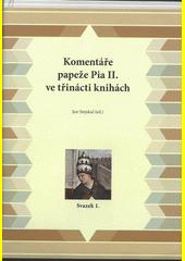 Komentáře papeže Pia II. ve třinácti knihách. Svazek 1.  (odkaz v elektronickém katalogu)