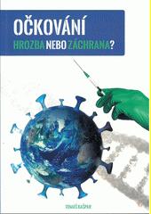 Očkování : hrozba nebo záchrana?  (odkaz v elektronickém katalogu)