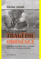 Tragédie obrněnce : osudové drama křižníku ZENTA a celého C. a k. válečného loďstva v Prologu, třech dějstvích a velkém finále  (odkaz v elektronickém katalogu)