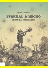 Strkhal a Necho. Cesta za Strkhalem  (odkaz v elektronickém katalogu)