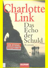 Das Echo der Schuld : Roman  (odkaz v elektronickém katalogu)