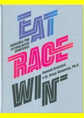 Eat race win : kuchařka pro vytrvalostní sportovce  (odkaz v elektronickém katalogu)