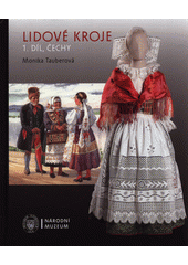 Lidové kroje. 1. díl, Čechy  (odkaz v elektronickém katalogu)