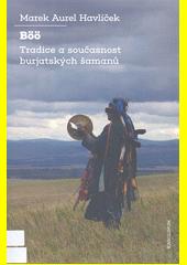 Böö : tradice a současnost burjatských šamanů  (odkaz v elektronickém katalogu)
