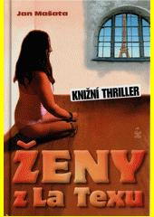 Ženy z La Texu : knižní thriller  (odkaz v elektronickém katalogu)