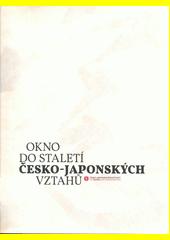 Okno do staletí česko-japonských vztahů  (odkaz v elektronickém katalogu)