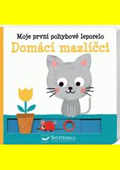Domácí mazlíčci : moje první pohybové leporelo  (odkaz v elektronickém katalogu)