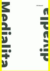 Medialita divadla v souvislostech české teorie divadla  (odkaz v elektronickém katalogu)