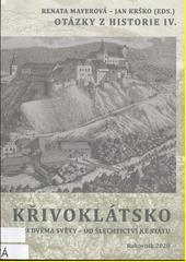 Otázky z historie. IV., Křivoklátsko mezi dvěma světy - od šlechtictví ke státu  (odkaz v elektronickém katalogu)