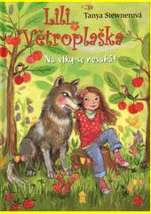 Lili Větroplaška. Na vlky se nesahá!  (odkaz v elektronickém katalogu)