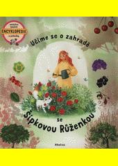 Učíme se o zahradě s Šípkovou Růženkou  (odkaz v elektronickém katalogu)