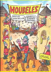 Houbeles Břečka z Opodáli : rytíř, jak má být  (odkaz v elektronickém katalogu)