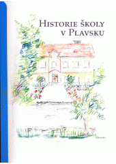 Historie školy v Plavsku  (odkaz v elektronickém katalogu)