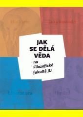 Jak se dělá věda na Filozofické fakultě JU (odkaz v elektronickém katalogu)