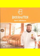 Bierrouten durch Südböhmen : Jižní Čechy wahre Liebe  (odkaz v elektronickém katalogu)