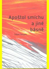 Apoštol smíchu a jiné básně  (odkaz v elektronickém katalogu)