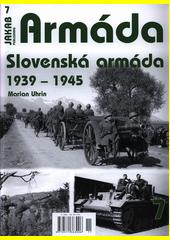 Slovenská armáda 1939-1945  (odkaz v elektronickém katalogu)
