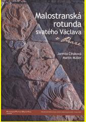 Malostranská rotunda svatého Václava v Praze = Rotunda of St. Wenceslaus in Prague's Malá Strana  (odkaz v elektronickém katalogu)