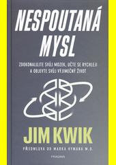 Nespoutaná mysl : zdokonalujte svůj mozek, učte se rychleji a objevte svůj výjimečný život  (odkaz v elektronickém katalogu)