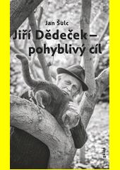 Jiří Dědeček - pohyblivý cíl  (odkaz v elektronickém katalogu)