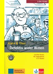 Detektiv wider Willen : Klara & Theo (odkaz v elektronickém katalogu)