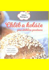 Chléb a koláče pro štíhlou postavu : rychlé a snadné recepty s přehledem výživových hodnot  (odkaz v elektronickém katalogu)