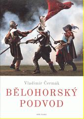 Bělohorský podvod  (odkaz v elektronickém katalogu)