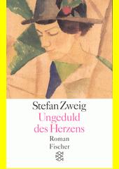 Ungeduld des Herzens : Roman  (odkaz v elektronickém katalogu)