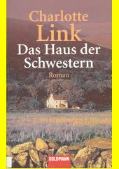 Das Haus der Schwestern : Roman  (odkaz v elektronickém katalogu)