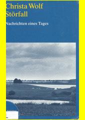 Störfall : Nachrichten eines Tages  (odkaz v elektronickém katalogu)
