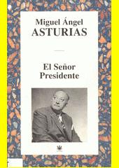 El Señor Presidente  (odkaz v elektronickém katalogu)
