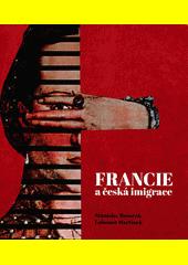 Francie a česká imigrace : kultura dvou domovů mezi svobodou a zodpovědností  (odkaz v elektronickém katalogu)