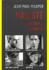 Nacisté, kteří unikli oprátce  (odkaz v elektronickém katalogu)