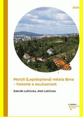 Motýli (Lepidoptera) města Brna - historie a současnost