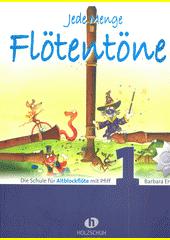Jede Menge Flötentöne : Die Schule für Altblockflöte. 1  (odkaz v elektronickém katalogu)