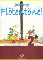 Jede Menge Flötentöne : Die Schule für Altblockflöte. 2  (odkaz v elektronickém katalogu)