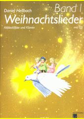 Weihnachtslieder : Altblockflöte und Klavier. Vol. 1 (odkaz v elektronickém katalogu)