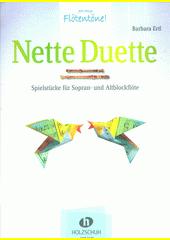 Nette Duette : Spielstücke für Sopran- und Altblockflöte  (odkaz v elektronickém katalogu)
