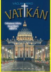 Vatikán : odhalené hříchy Svatého města  (odkaz v elektronickém katalogu)