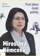 Miroslava Němcová : první dáma české politiky  (odkaz v elektronickém katalogu)