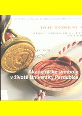 Akademické symboly v životě Univerzity Pardubice  (odkaz v elektronickém katalogu)