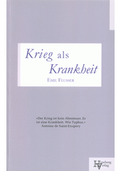 Krieg als Krankheit  (odkaz v elektronickém katalogu)