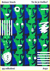 To že je Kafka? : 99 odhalení  (odkaz v elektronickém katalogu)